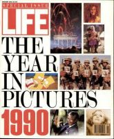 Life Magazine, January 1, 1991 - Year In Pictures