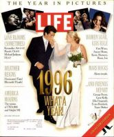 Life Magazine, January 1, 1997 - Year In Pictures