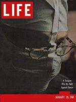 Life Magazine, January 20, 1961 - Cancer surgeon