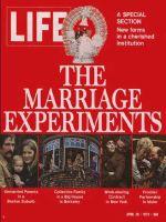 Life Magazine, April 28, 1972 - Composite: The Marriage Experiments