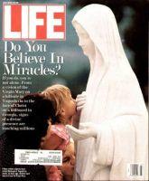 Life Magazine, July 1, 1991 - Miracles, Virgin Mary