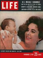 Life Magazine, November 4, 1957 - Elizabeth Taylor and daughter