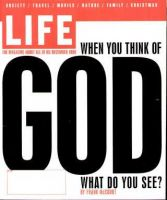 Life Magazine, December 1, 1998 - How People Think Of God