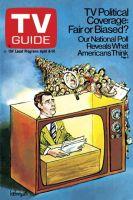 TV Guide, April 8, 1972 - TV Political Coverage: Fair or Biased?
