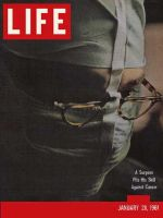 Life Magazine, January 20, 1961 - Cancer surgeon