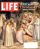 Life Magazine, December 1, 1999 - 2000 Years Of Christianity