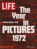 Life Magazine, December 29, 1972 - Composite: The Year in Pictures